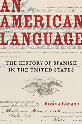 Compare Textbook Prices for An American Language: The History of Spanish in the United States Volume 49 American Crossroads First Edition ISBN 9780520297074 by Lozano, Rosina