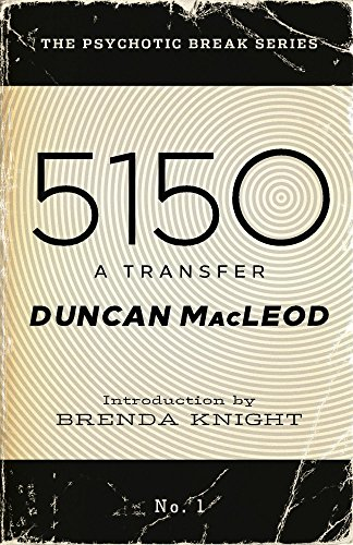 5150: A Transfer by MacLeod, Duncan