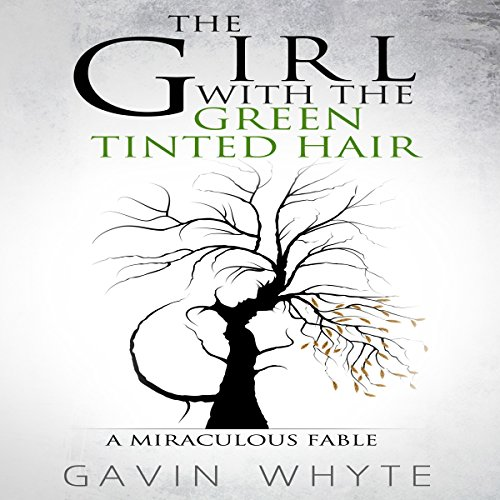 The Girl with the Green-Tinted Hair: A Miraculous Fable cover art