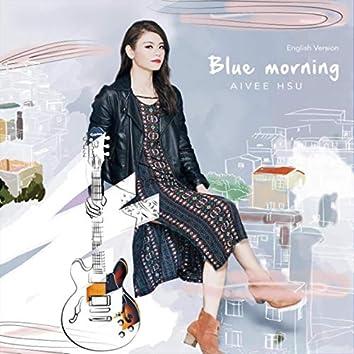 Blue Morning (English Version)