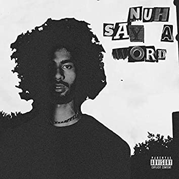 Nuh Say A Word (feat. KDMC)
