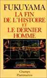 La Fin de l'histoire et le dernier homme - Flammarion - 14/09/1993