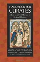 Handbook for Curates: A Late Medieval Manual on Pastoral Ministry (Medieval Texts in Translation)
