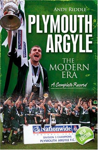 Plymouth Argyle: The Modern Era 1974-2008 (Desert Island Football Histories)