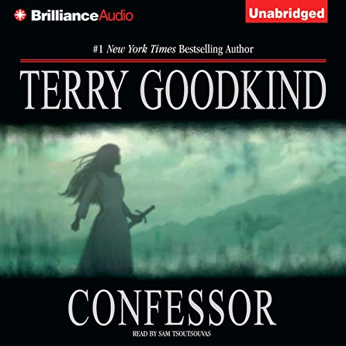 Confessor     Chainfire Trilogy, Part 3, Sword of Truth, Book 11              By:                                                                                                                                 Terry Goodkind                               Narrated by:                                                                                                                                 Sam Tsoutsouvas                      Length: 23 hrs and 15 mins     3,440 ratings     Overall 4.6
