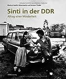 Sinti in der DDR: Alltag einer Minderheit (Edition Zeit-Geschichte(n), Bd. 7)
