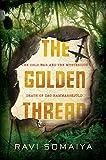 The Golden Thread: The Cold War and the Mysterious Death of Dag Hammarskjöld