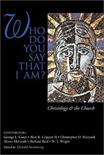 Who Do You Say That I Am? Christology and the Church