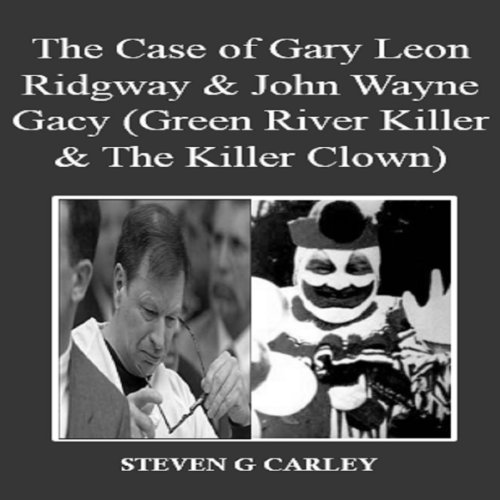 The Case of Gary Leon Ridgway & John Wayne Gacy Titelbild