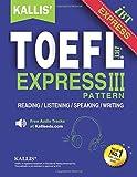 KALLIS 039 TOEFL Express Pattern III: Selections from KALLIS 039 TOEFL iBT Pattern Series-Advanced Level - Four Complete Practice Tests