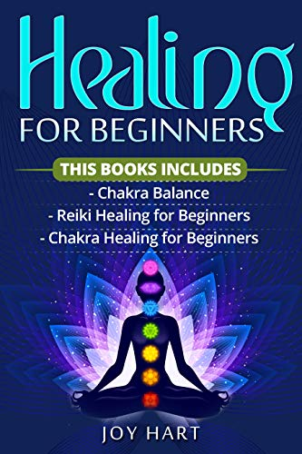 Healing for Beginners: 3 Books in 1 Self-Healing bundle, Includes Chakra and Reiki Healing for beginners and Chakra Balance. Learn energy healing techniques ... and improve health (English Edition)