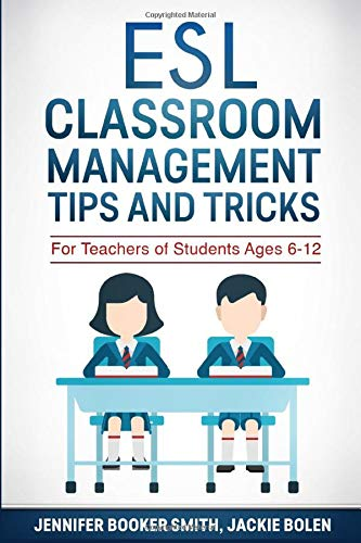 ESL Classroom Management Tips and Tricks: For Teachers of Students Ages 6-12 (ESL Activities for...