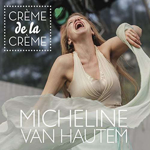 Micheline van Hautem - Crème de la Crème