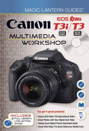 Canon EOS Rebel T3i (EOS 600D) / T3 (EOS 1100D) Multimedia Workshop