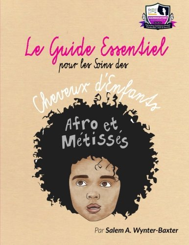 The Essential Guide to Care of Afro and Metis Children's Hair