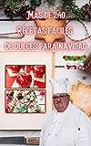 mas de 240 recetas faciles de dulces para navidad: para preparar en casa con toda la familia, impresionante