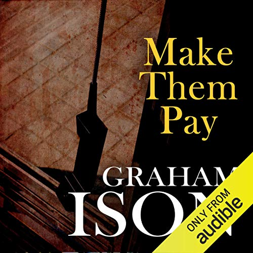 Make Them Pay     Brock and Poole Series              By:                                                                                                                                 Graham Ison                               Narrated by:                                                                                                                                 Damian Lynch                      Length: 6 hrs and 52 mins     5 ratings     Overall 4.0