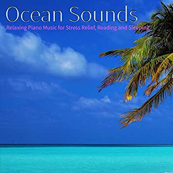 Ocean Sounds: Relaxing Piano Music For Stress Relief, Reading and Sleeping