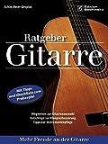 Ratgeber Gitarre: Mehr Freude an der Gitarre