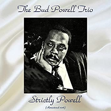 Strictly Powell (feat. Art Taylor / Bud Powell) [Remastered 2018]