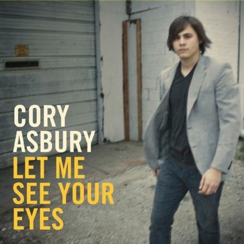 Let Me See Your Eyes by Asbury, Cory (2009-08-01)