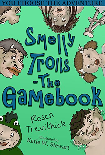 Download Smelly Trolls - The Gamebook : You Choose the Story (English Edition) B07BYM32J6