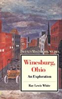 Winesburg Ohio: An Exploration (Twaynes Masterwork Studies No 55)