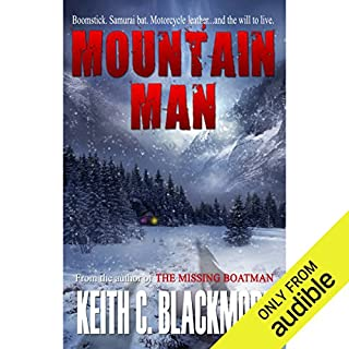 Mountain Man                   Written by:                                                                                                                                 Keith C. Blackmore                               Narrated by:                                                                                                                                 R. C. Bray                      Length: 8 hrs and 18 mins     6 ratings     Overall 4.5