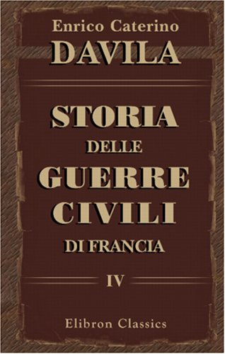 Storia delle guerre civili di Francia: Volume 4