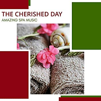 The Cherished Day - Amazing Spa Music