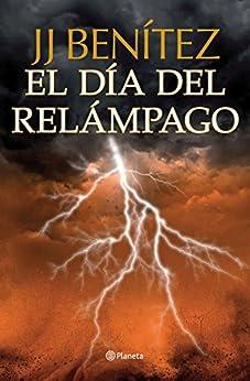 El día del relámpago (Biblioteca J. J. Benítez) PDF EPUB Gratis descargar completo