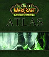 Bradygames. World of Warcraft - the burning crusade atlas - The Burning Crusade Atlas de BradyGames