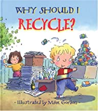 Why Should I Recycle? (Why Should I? Books) PDF