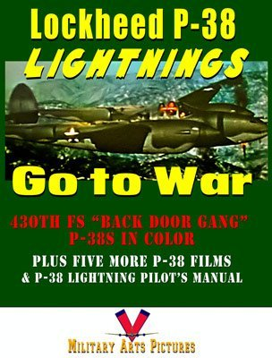 Lockheed P-38 Lightnings Go to War: Back Door Gang P-38s: 430th FS...