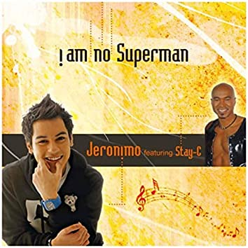 I Am No Superman (feat. Stay-C)
