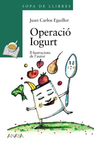 Operació Iogurt (LITERATURA INFANTIL (6-11 años) - Sopa de LIbros (C. Valenciana))