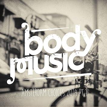 Body Music - Amsterdam Choices 2014, Pt. 1