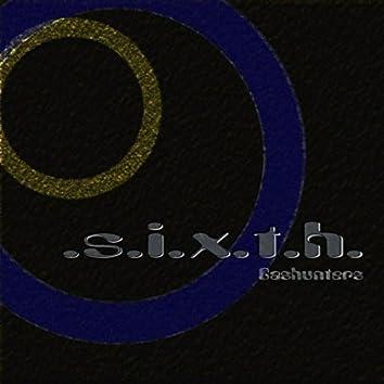 .S.I.X.T.H.