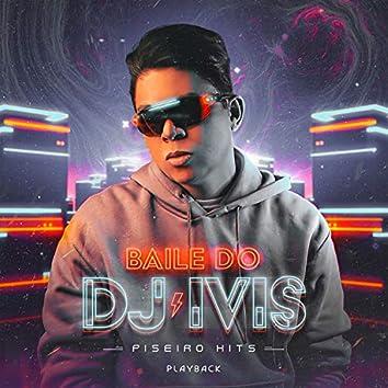 Baile do DJ Ivis: Piseiro Hits (Playback)