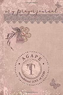 My Prayer Journal, AGAPE: unconditional LOVE of God : T: 3 Month Prayer Journal Initial T Monogram : Decorated Interior : Dusty Mauve Design