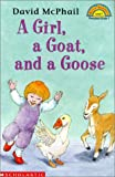 Girl, a Goat, and a Goose (Hello Reader! Level 1)