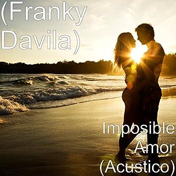 Imposible Amor (Acustico)