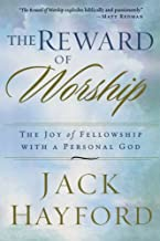 The Reward of Worship: The Joy of Fellowship with a Personal God