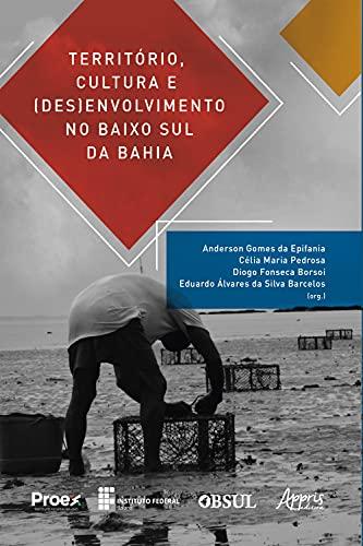 Território, Cultura e (Des)envolvimento no Baixo Sul da Bahia