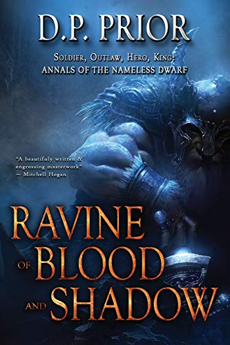 Ravine of Blood and Shadow: Soldier, Outlaw, Hero, King (Annals of the Nameless Dwarf)