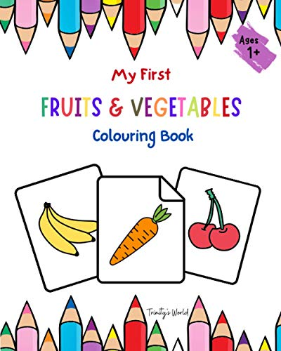 My First Fruits and Vegetables colouring Book 1+: Fun With Colours | Fruits...