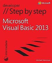 Microsoft Visual Basic 2013 Step by Step: Micr Visu Basi 2013 St_p1 (Step by Step Developer) (English Edition)