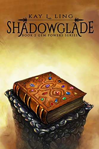 Book: Shadowglade (Gem Powers Series Book 2) by Kay L. Ling