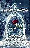La Bella y la Bestia: Una historia de amor y fantasía para niños y grandes