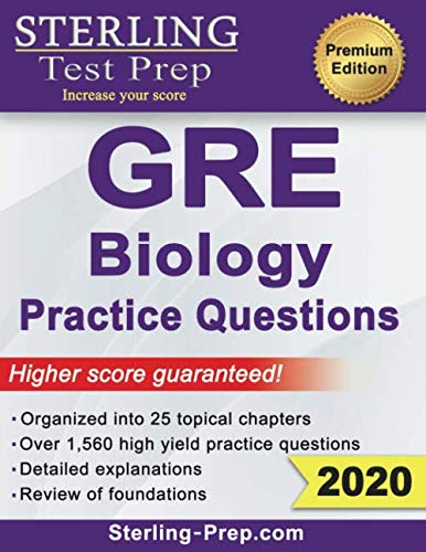 Sterling Test Prep GRE Biology Practice Questions: High Yield GRE Biology Questions with Detailed Ex